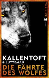 Die Fährte des Wolfes von Kallentoft & Lutteman