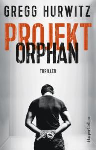 Projekt Orphan von Gregg Hurwitz