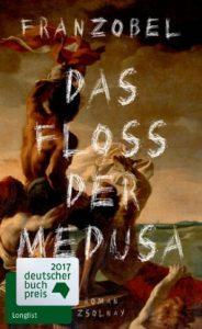 Das Floß der Medusa – Franzobel
